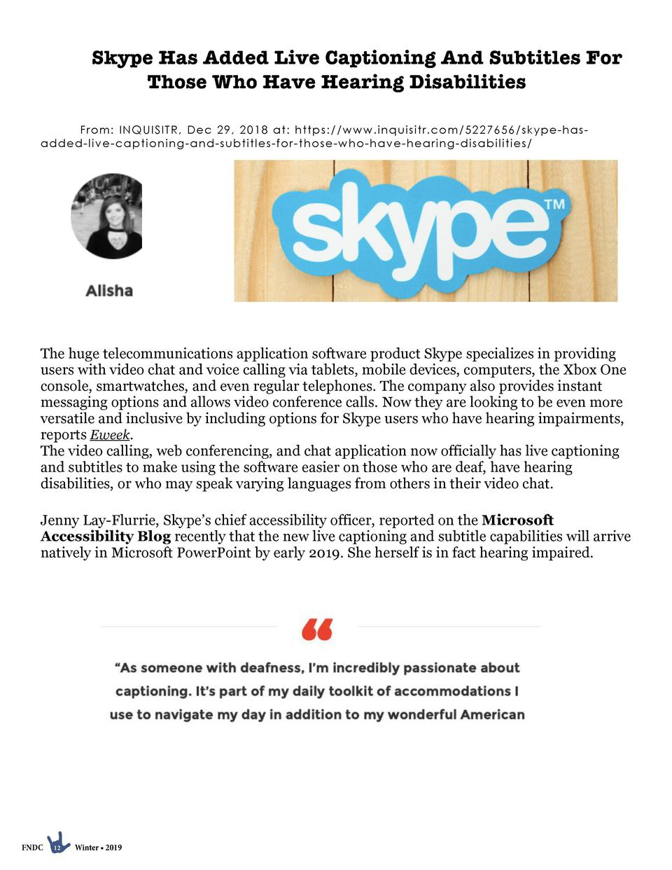 Skype Has Added Live Captioning And Subtitles For Those Who Have Hearing Disabilities Fr o m  INQ UI SI TR , Dec 29, 2 01 ...