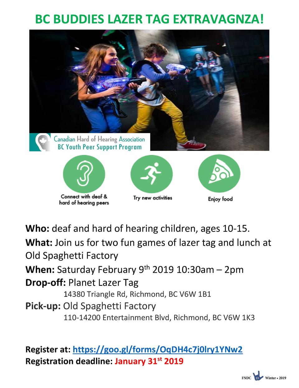 BC BUDDIES LAZER TAG EXTRAVAGNZA   Who  deaf and hard of hearing children, ages 10-15. What  Join us for two fun games of ...