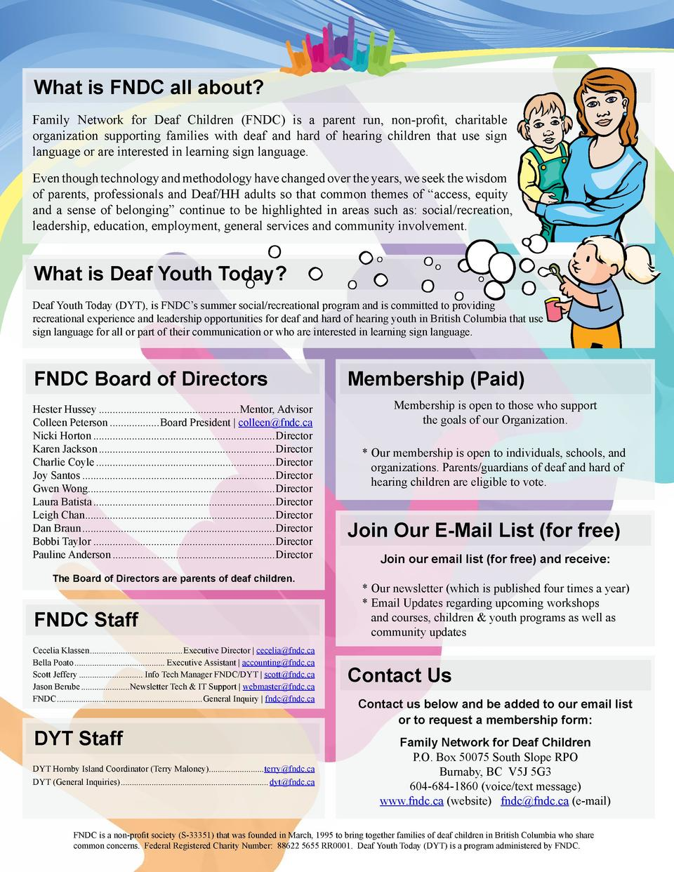 What is FNDC all about  Family Network for Deaf Children  FNDC  is a parent run, non-profit, charitable organization suppo...