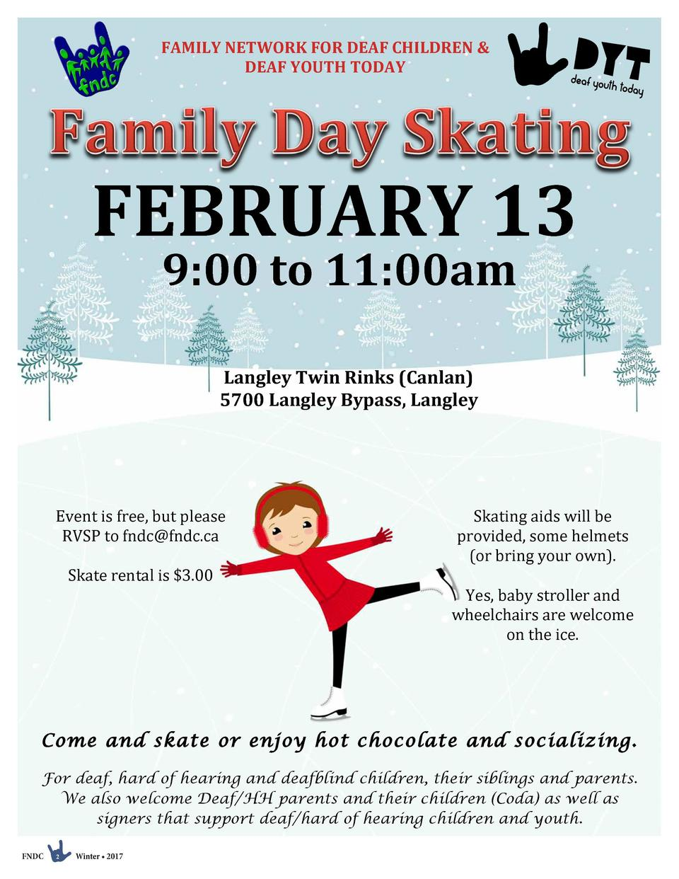 FAMILY NETWORK FOR DEAF CHILDREN    DEAF YOUTH TODAY   FEBRUARY 13  9 00 to 11 00am      Langley Twin Rinks  Canlan   5700...