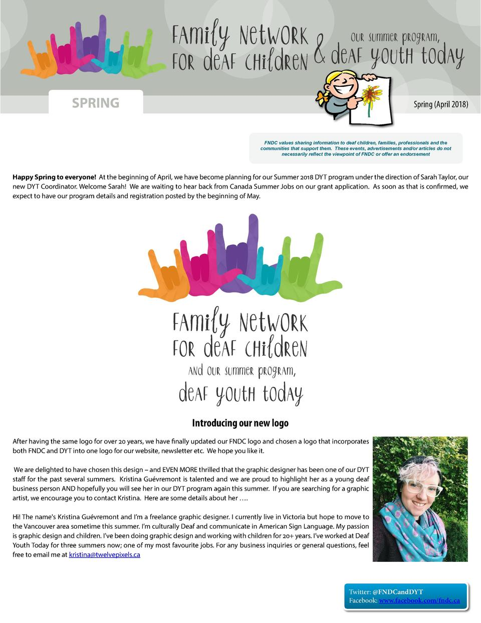 SPRING  Spring  April 2018   FNDC values sharing information to deaf children, families, professionals and the communities...