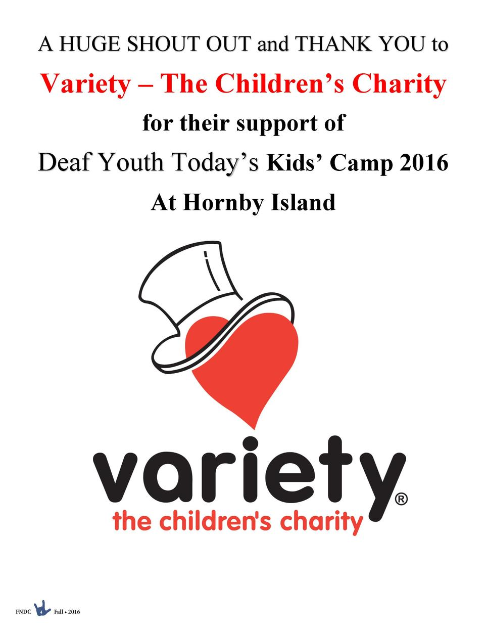 A HUGE SHOUT OUT and THANK YOU to  Variety     The Children   s Charity for their support of  Deaf Youth Today   s Kids   ...