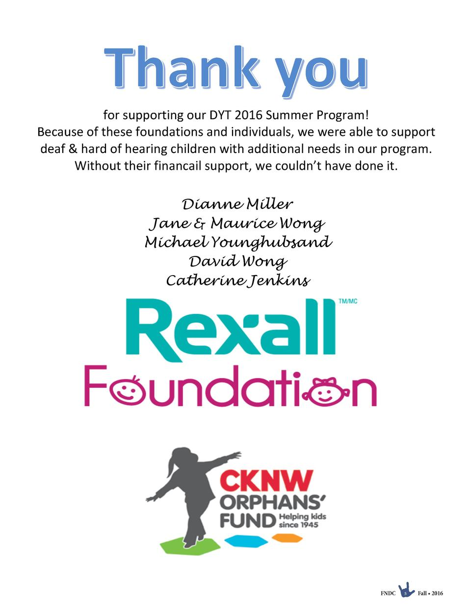 for supporting our DYT 2016 Summer Program    Because of these foundations and individuals, we were able to support   deaf...